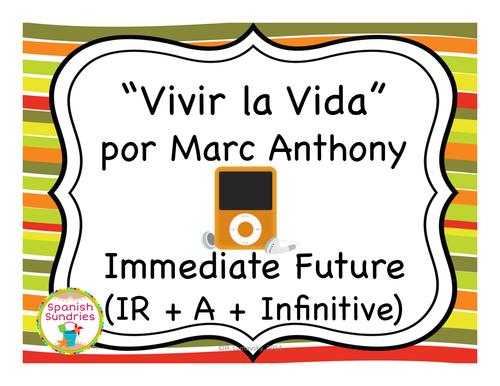 """Vivir la Vida"" & The Immediate Future Tense (IR + A + Infinitive)"