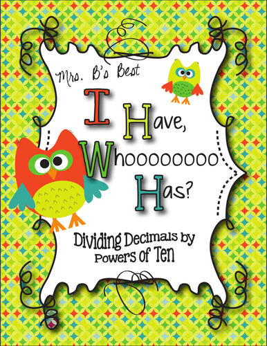 I Have, Whoooo Has? Dividing a Decimal by a Power of Ten