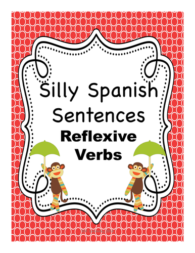 silly spanish sentences reflexive verbs by sombra1230 teaching