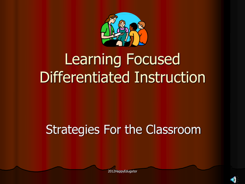 Differentiated Instruction in Learning Focused Classrooms Powerpoint