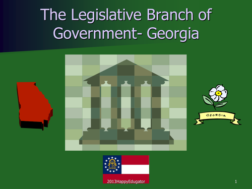 Georgia History Legislative Branch of Georgia Government PowerPoint