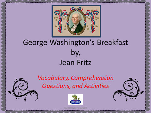 George Washington's Breakfast by Jean Fritz PowerPoint Activities