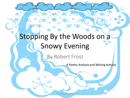 an analysis of the poems desert places and stopping by the woods on a snowy evening by robert frost Stopping by wood on a snowy evening robert frost the poem stopping by woods on a snowy evening is in general viewed as a frost's masterpiece it is frost's most famous poem and also perhaps frost's most regularly taught poem the speaker in the poem, probably the poet himself, is a traveller by horse on the darkest night of the year.