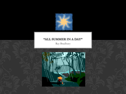 All Summer in a Day by Ray Bradbury PowerPoint