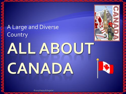 Canada - All About Canada PowerPoint Presentation