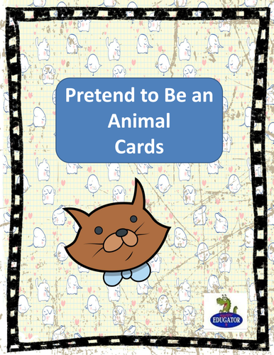 Pretend to Be an Animal Cards