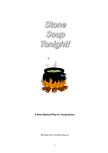 Stone Soup Tonight! (A short musical assembly play for primary schools)