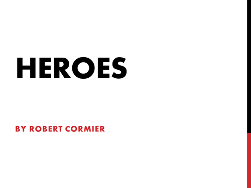 Heroes by Robert Cormier - Complete Unit of 24 Lessons