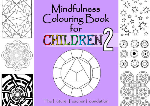 Mindfulness Colouring Book for Children 2 - Includes Mindfulness Activity for Children