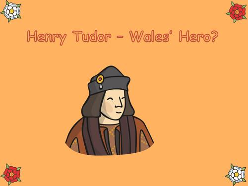 Henry Tudor Henry VII hero in Wales?