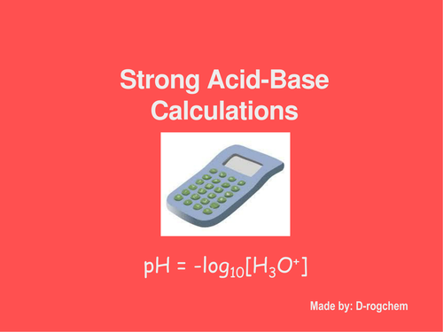 Chemistry: pH calculations of strong acids and bases