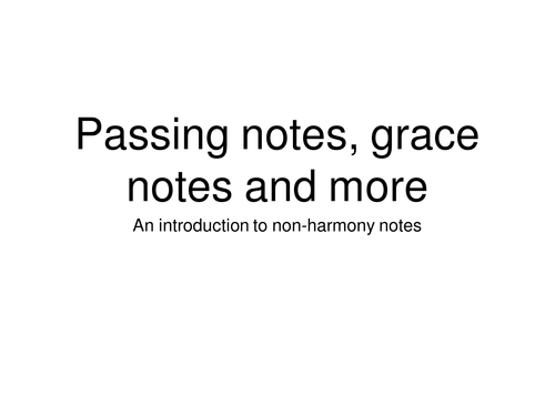 Passing notes, grace notes and more
