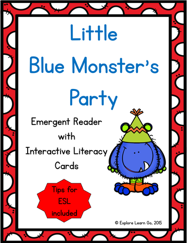 Little Blue Monster's Party An Emergent Reader with Interactive Literacy Lessons