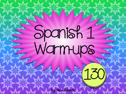 Spanish 1 Warm-ups & Bell Ringers:  130