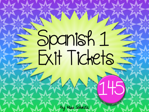 Spanish 1 Exit Tickets:  145