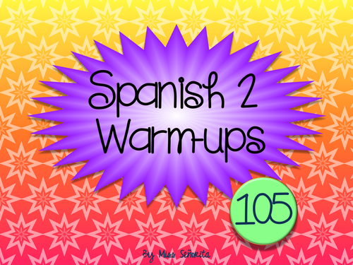 Spanish 2 Warm-ups & Bell Ringers:  105