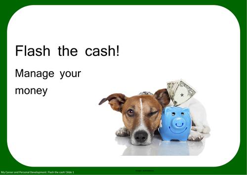 Flash the cash! Manage your money