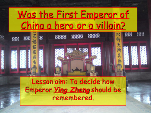 Was the first Emperor of China a hero or a villain? History Lesson