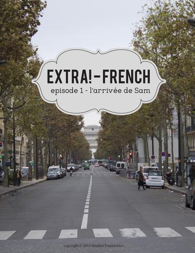 Extra! French - worksheets to accompany episode 1 - L'arrivée de Sam