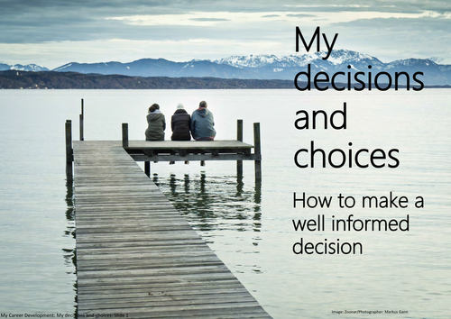My decisions and choices: How to make a well informed decision