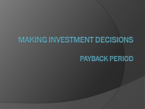 Investment Appraisal - Payback Period, Average Rate of Return (ARR) and Net Present Value (NPV)