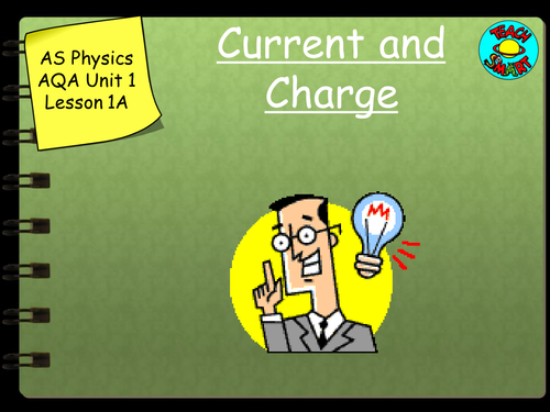 AS Physics Current and Charge  (AQA)