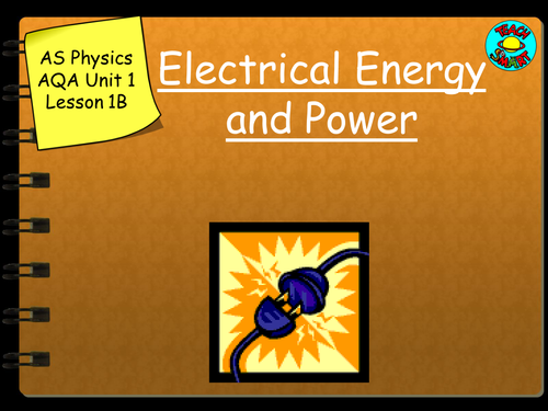 AS Physics Electrical Energy and Power AQA