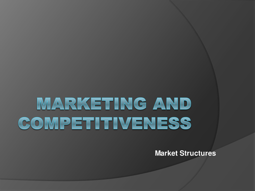 Market Conditions/Market Structures - Monopoly's, Oligopoly's, Perfect Competition and Monopolistic