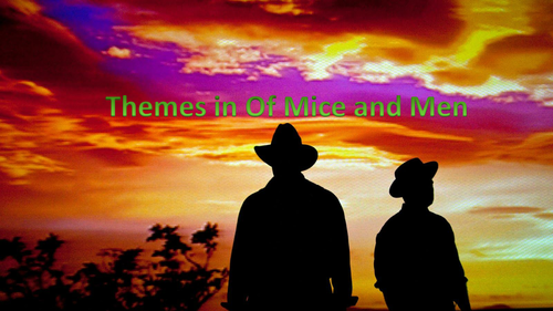Of Mice and Men Themes 1 - Full Lesson
