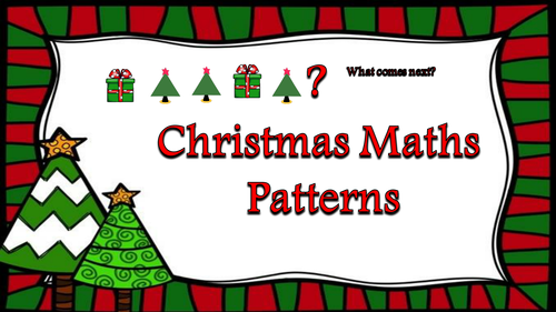 Christmas Maths  Patterns Activities (Lesson plan, PowerPoint and activities)