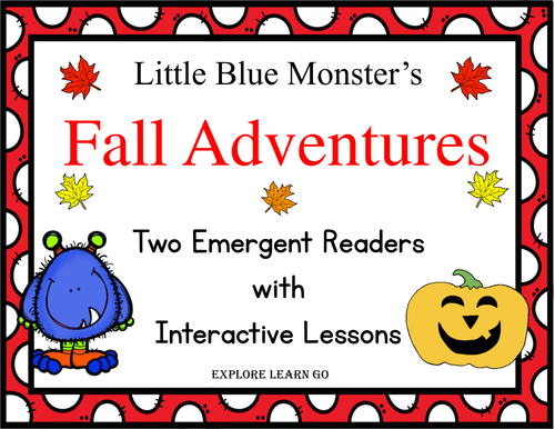 Little Blue Monster's Fall Adventures / Emergent Readers with Interactive Literacy Lessons