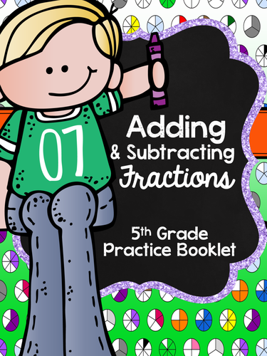 5th Grade Practice Booklet - Add & Subtract Fractions