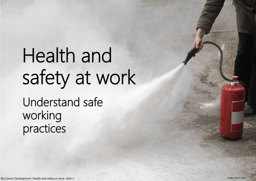 Health and safety at work: Understand safe working practices