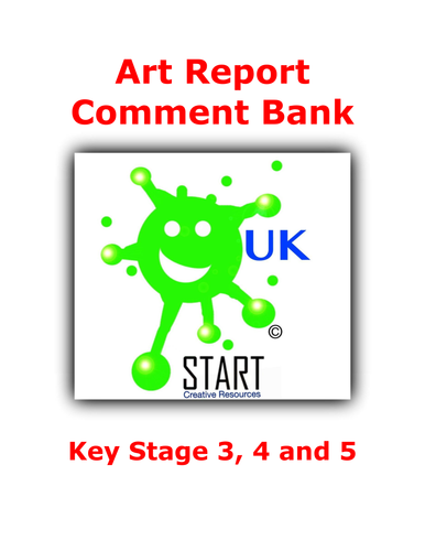 Reports. Art Report Comment Bank for KS3, 4 and 5