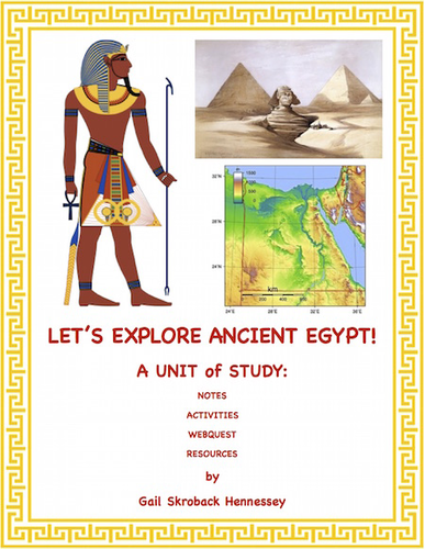 Egypt: A Unit of Study(activities, resources AND a Webquest!)