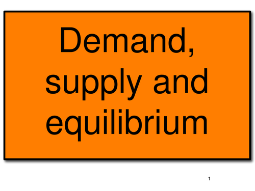 Demand, supply, and equilibrium