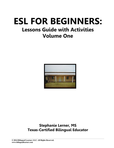 ESL for Beginners Lessons Guide with Activities, Volume One