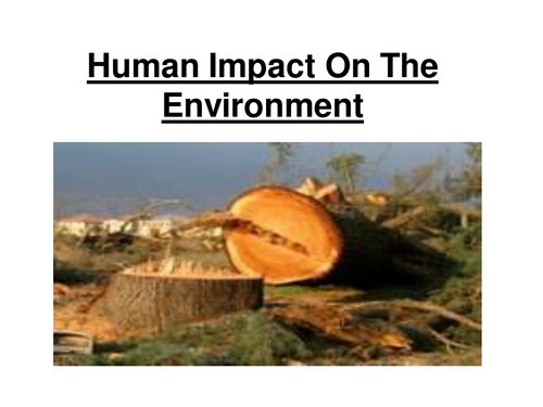 GCSE - Human Impact On The Environment