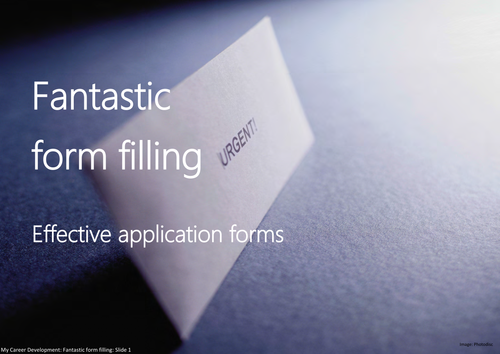 Fantastic form filling: Effective application forms