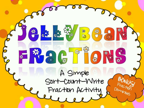 FRACTIONS - Fun with Jellybeans! CCSS 3.NF.A.1, 3.NF.A.3b, 2.G.A.3 ...