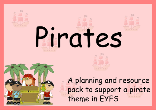 Pirates: Planning, Role Play and Resources . Activities for EYFS  Nursery and Reception