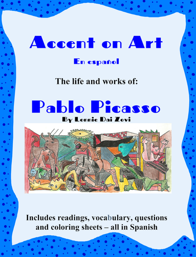 Picasso-  Accent on Art Packets For The Spanish Classroom by Lonnie Dai Zovi
