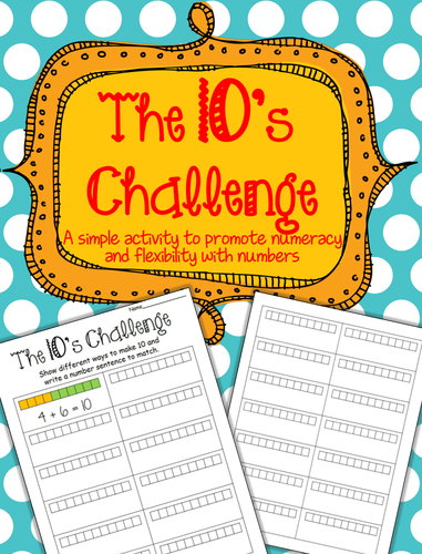 NUMERACY: The 10's Challenge - Making 10 - CCSS K.CC.A.3, K.OA.A.3, K.OA.A.4, 1.OA.A.1, 1.OA.D.8