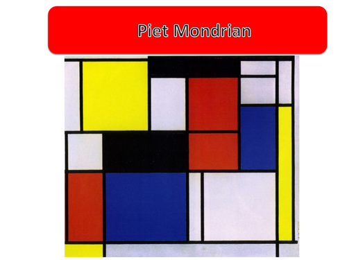 Mondrian (part of the formal elements SOW)