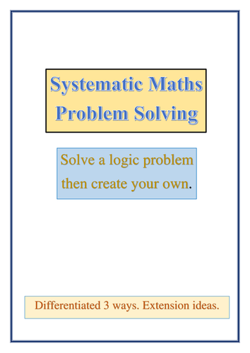 Systematic Maths Problem Solving: Logic Problems