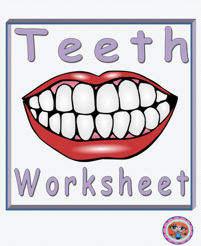 Teeth and Oral Hygiene STEAM Worksheets - Our Bodies