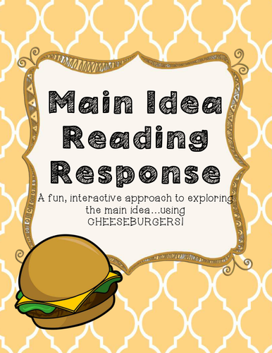 Main Idea Cheeseburger Reading Response