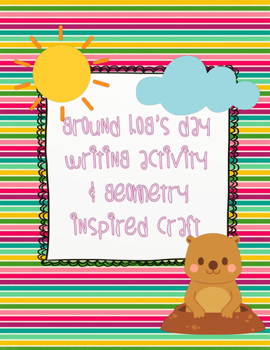 Ground Hog's Day Writing Activity & Geometric Craft
