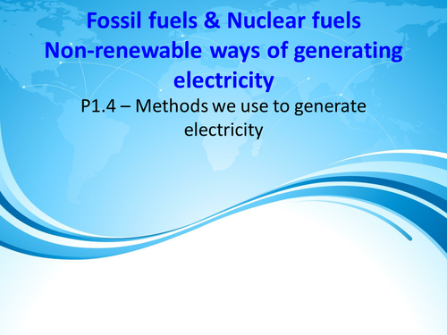Generating electricity using fossil and nuclear fuels