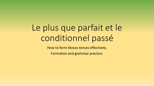 Pluperfect and past conditional for FRENCH : formation and grammar practice